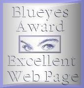 Awarded on August 28, 2001, click on award to visit Blueyes