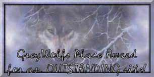 Awarded on August 28, 2001, click on award to visit Greywolf