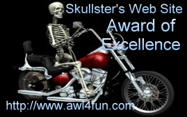 Awarded on August 30, 2001, click on award to visit Skullster Web Site