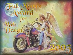Awarded on February 20, 2003, click on award to visit Full Moon Cycles